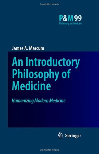 An Introductory Philosophy of Medicine: Humanizing Modern Medicine 9781402067969