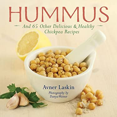 Hummus: And 65 Other Delicious & Healthy Chickpea Recipes 9781402733659