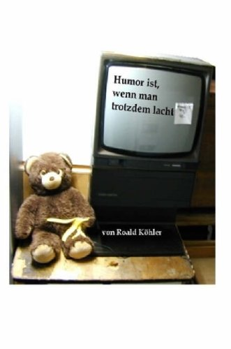 Humor Ist, Wenn Man Trotzdem Lacht 9781409206408