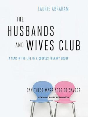 The Husbands and Wives Club: A Year in the Life of a Couples Therapy Group 9781400116300