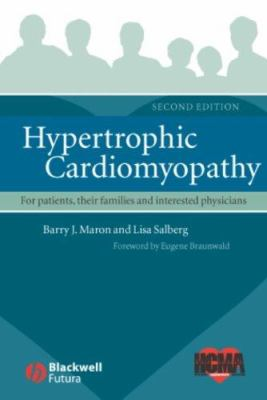 Hypertrophic Cardiomyopathy for Patients, Their Families and Interested Physicians 9781405147101