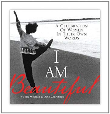 I Am Beautiful: A Celebration of Women in Their Own Words 9781402206719