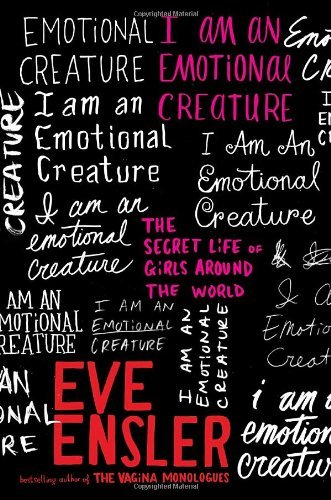 I Am an Emotional Creature: The Secret Life of Girls Around the World 9781400061044