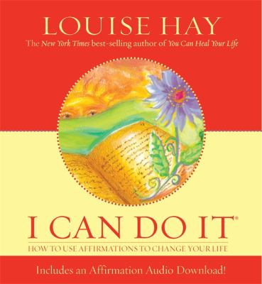 I Can Do It: How to Use Affirmations to Change Your Life [With Audio CD] 9781401902193