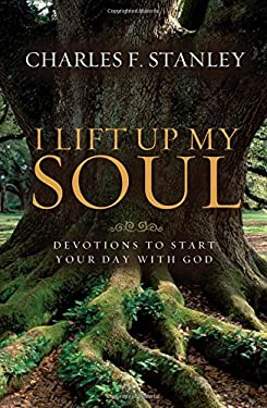 I Lift Up My Soul: Devotions to Start Your Day with God 9781400202898