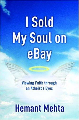 I Sold My Soul on Ebay: Viewing Faith Through an Atheist's Eyes 9781400073474