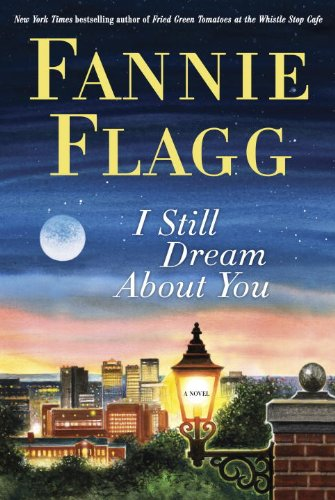 I Still Dream About You By Fannie Flagg 9781400065936 Reviews