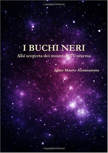 I Buchi Neri - Alla Scoperta Dei Mostri Dell'universo 9781409298847