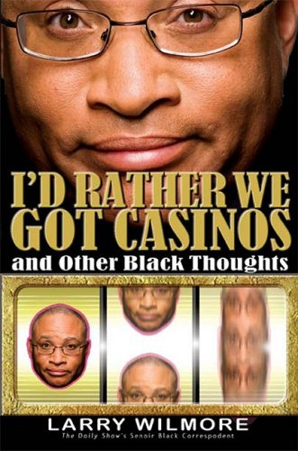 I'd Rather We Got Casinos: And Other Black Thoughts 9781401309558