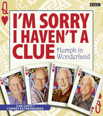 I'm Sorry I Haven't a Clue: Humph in Wonderland 9781408426005