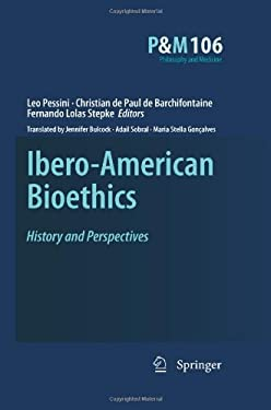 Ibero-American Bioethics: History and Perspectives 9781402093494