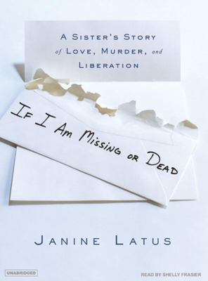 If I Am Missing or Dead: A Sister's Story of Love, Murder, and Liberation 9781400104017