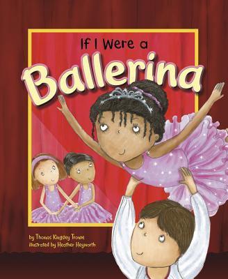 If I Were a Ballerina 9781404857063