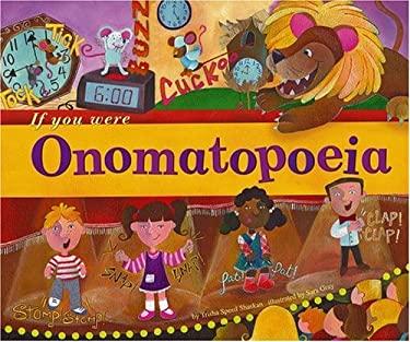 If You Were Onomatopoeia 9781404840980