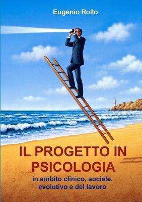 Il Progetto in Psicologia 9781409228509