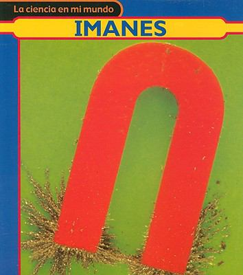 Imanes = Magnets 9781403491176