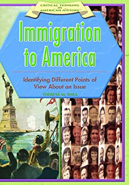 Immigration to America:: Identifying Different Points of View about an Issue 9781404204140