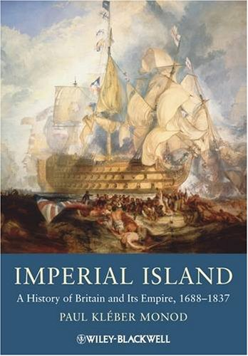 Imperial Island: A History of Britain and Its Empire, 1660-1837 9781405134453