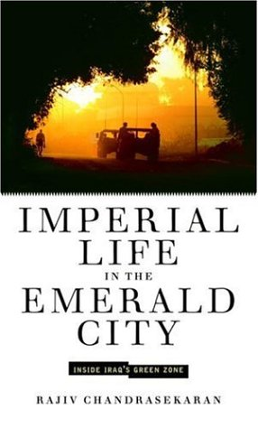 Imperial Life in the Emerald City: Inside Iraq's Green Zone 9781400044870