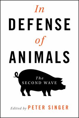 In Defense of Animals: The Second Wave 9781405119412