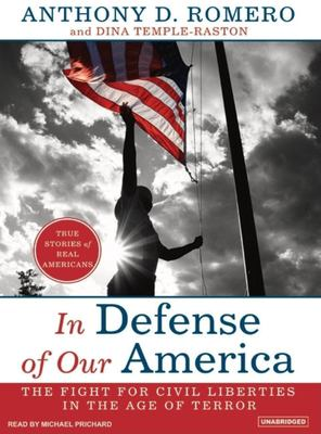 In Defense of Our America: The Fight for Civil Liberties in the Age of Terror 9781400154784