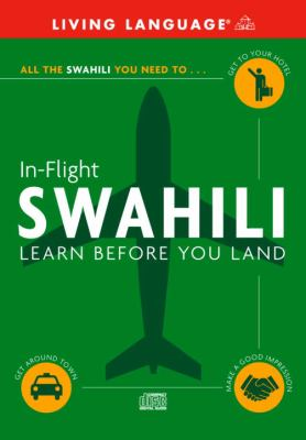 In-Flight Swahili: Learn Before You Land 9781400022953