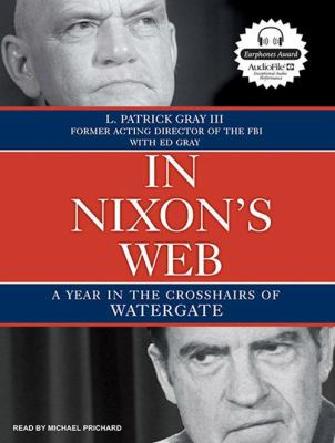 In Nixon's Web: A Year in the Crosshairs of Watergate 9781400156733