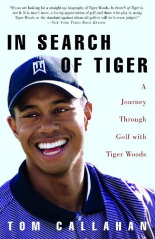 In Search of Tiger: A Journey Through Golf with Tiger Woods 9781400051403