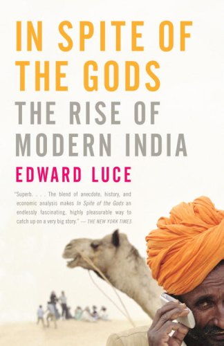 In Spite of the Gods: The Rise of Modern India 9781400079773
