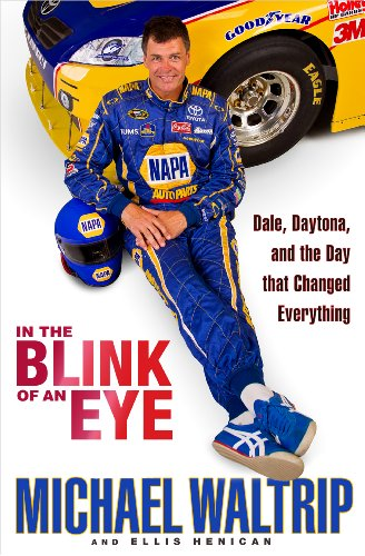 In the Blink of an Eye: Dale, Daytona, and the Day That Changed Everything 9781401324315