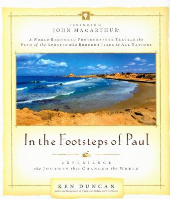 In the Footsteps of Paul: Experience the Journey That Changed the World 9781404104822