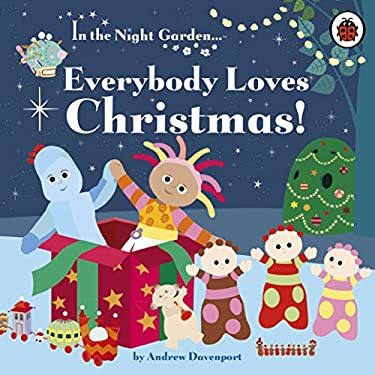 In the Night Garden: Everybody Loves Christmas! 9781405908641