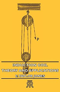 Induction Coil: Theory and Applications 9781406711097