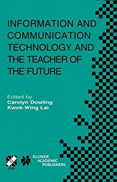Information and Communication Technology and the Teacher of the Future 9781402076046