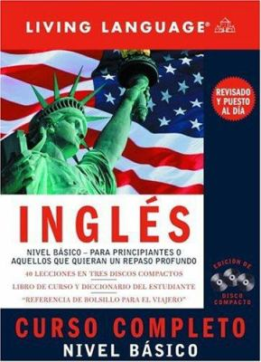 Ingles Curso Completo: Nivel Basico (CD) [With Dictionary and Phrase Cards and CD's] 9781400021604