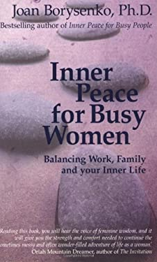 Inner Peace for Busy Women: Balancing Work, Family, and Your Inner Life 9781401902735