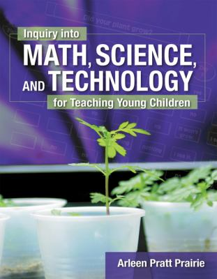 Inquiry Into Math, Science & Technology for Teaching Young Children 9781401833596