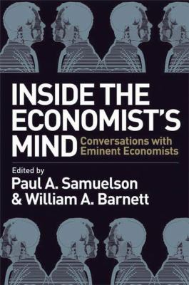 Inside the Economist's Mind: Conversations with Eminent Economists 9781405157155
