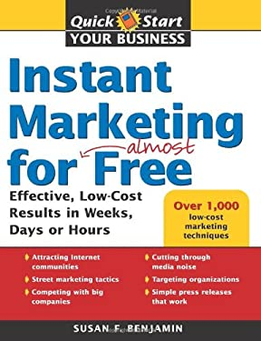 Instant Marketing for Almost Free: Effective, Low-Cost Results in Weeks, Days or Hours 9781402208249