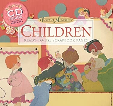 Instant Memories: Children: Ready-To-Use Scrapbook Pages [With CDROM] 9781402730481