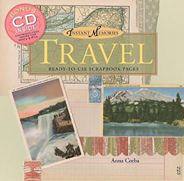 Instant Memories: Travel: Ready-To-Use Scrapbook Pages [With CD] 9781402726439
