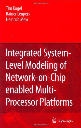 Integrated System-Level Modeling of Network-On-Chip Enabled Multi-Processor Platforms 9781402048258