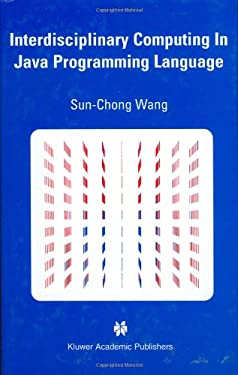 Interdisciplinary Computing in Java Programming Language 9781402075131