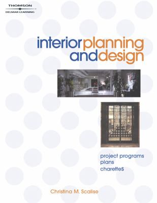 Interior Planning and Design: Project Programs, Plans, Charettes [With CDROM] 9781401828097