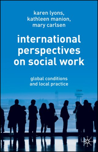 International Perspectives on Social Work: Global Conditions and Local Practice 9781403939517