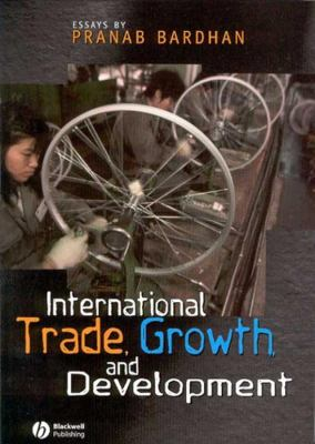 International Trade. Growth, and Development 9781405101400