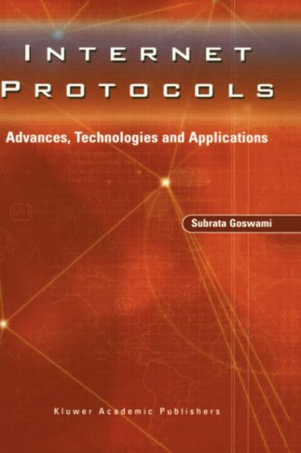 Internet Protocols: Advances, Technologies and Applications 9781402074769
