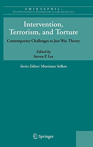 Intervention, Terrorism, and Torture: Contemporary Challenges to Just War Theory 9781402046773