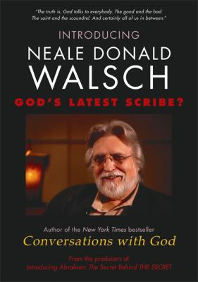 Introducing Neale Donald Walsch - God's Latest Scribe? 9781401925857