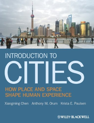 Introduction to Cities: How Place and Space Shape Human Experience 9781405155540
